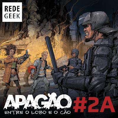 APAGÃO - episódio 2A