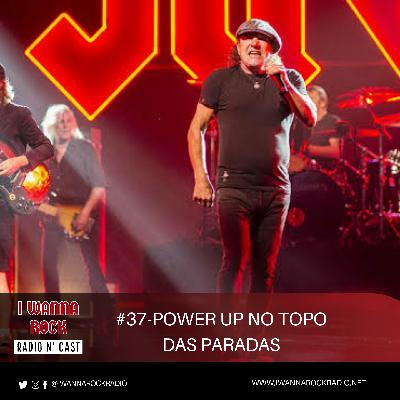 I Wanna Rock #37- Power Up no topo das paradas.