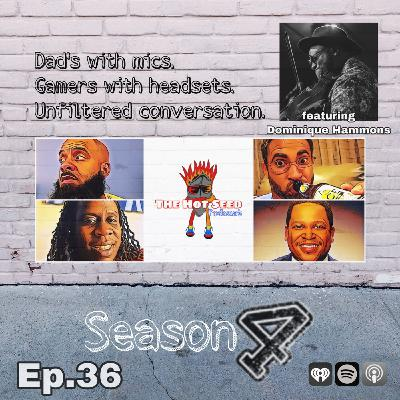Ep.36 with special guest Dominique Hammons
