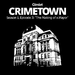 S1 E03: The Making of a Mayor