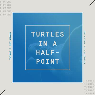 Turtles in a Half-Point