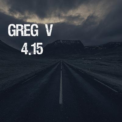 Greg V - 4.15