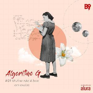 Algoritmo G #1: Mulher Não é Boa em Exatas