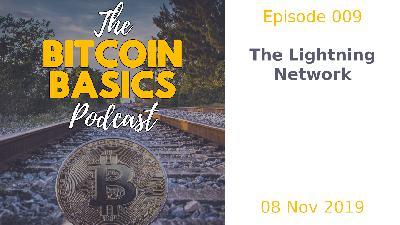 Bitcoin Basics Podcast: The Lightning Network (009)