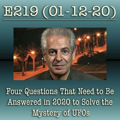 E219 Four Questions That Need to Be Answered in 2020 to Solve the Mystery of UFOs