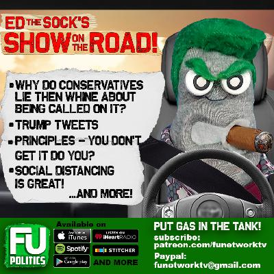 SHOW ON THE ROAD - WHINY RIGHTIES, TRUMP TWEETS, SOCIAL DISTANCING IS GREAT & MORE