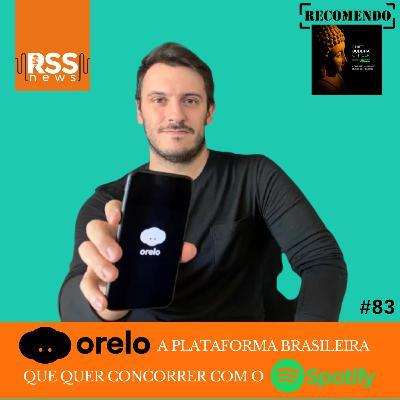 Orelo – a plataforma brasileira que quer concorrer com o Spotify