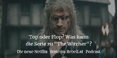 The Witcher auf Netflix: Kann uns auch die Serie begeistern?