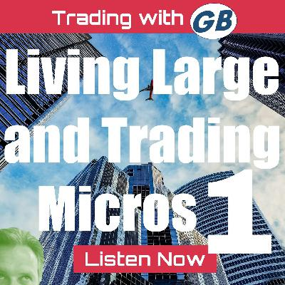 Big Ideas for Trading the Micros: Part I