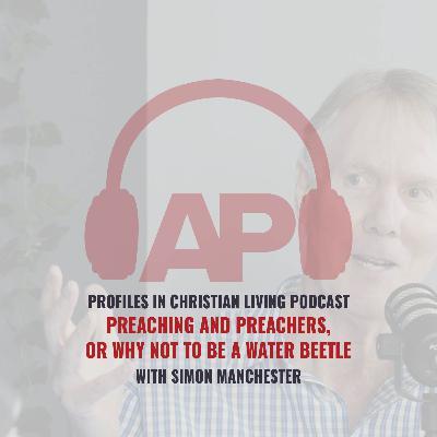 Preaching and Preachers (Simon Manchester)