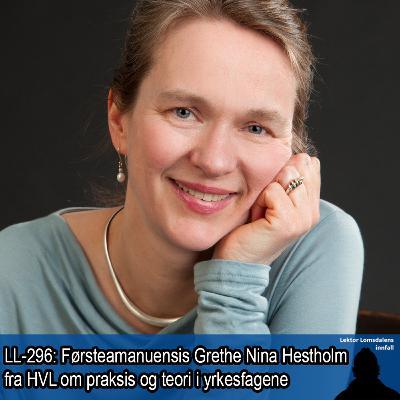 LL-296: Grethe Nina Hestholm om teori og praksis i yrkesfagene
