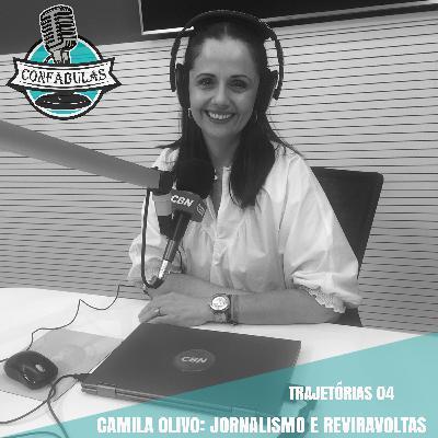 Trajetórias 04 - Camila Olivo: Jornalismo e reviravoltas