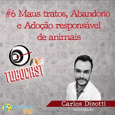#06 Maus Tratos, Abandono e Adoção Responsável de Animais