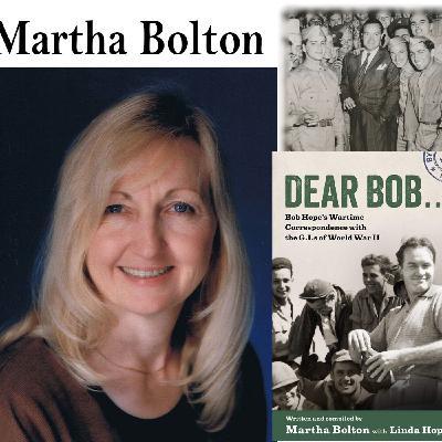 "Harvey Brownstone Interviews Martha Bolton, Co-Author of ""Dear Bob: Bob Hope's Wartime Correspondence with the GI's of World War II"""
