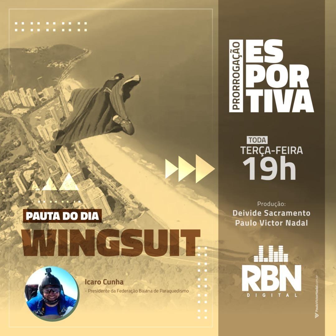 Prorrogação Esportiva #27 Wingsuit