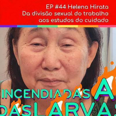Helena Hirata - Da divisão sexual do trabalho aos estudos sobre o cuidado