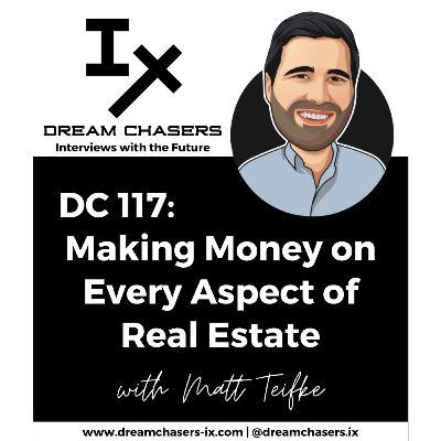 DC117: Matt Teifke - Making Money on Every Aspect of Real Estate