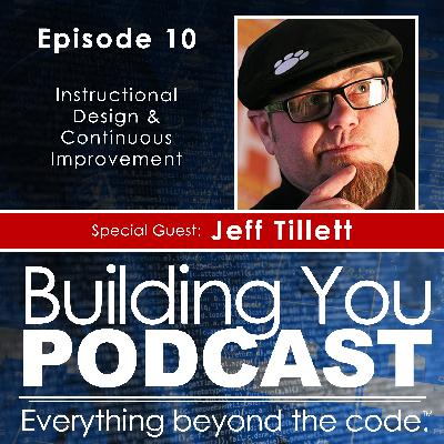 Ep 10 - Jeff Tillett - Instructional Design & Continuous Learning