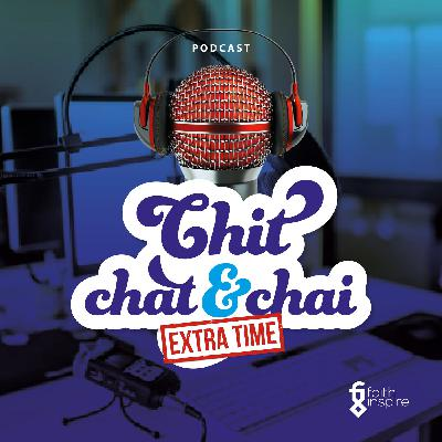 Faith Inspire - Chit Chat and Chai Extra Time - Episode 1