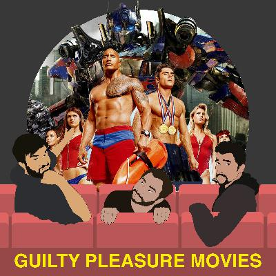 109. Guilty Pleasure Movies - Films We Love but Shouldn't