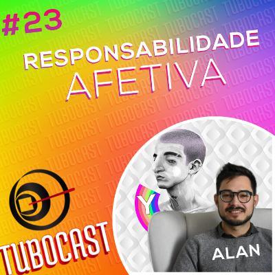 #23 - Responsabilidade Afetiva