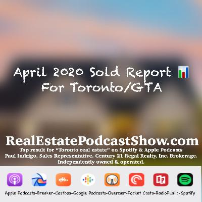 Episode 272: April 2020 Podcast Sold Report 📊 is here for Toronto and GTA.