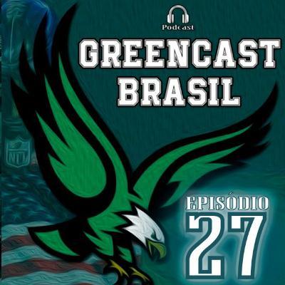 GreencastBR 27 – Eagles estende contrato de Carson Wentz até 2024! #EMERGENCYPOD