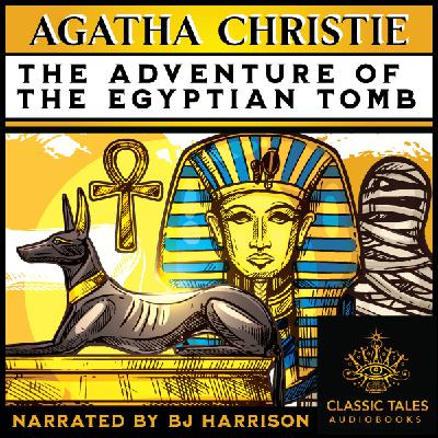 Ep. 679, The Adventure of the Egyptian Tomb, by Agatha Christie