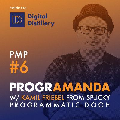 PMP #6 w/ Kamil Friebel - Programmatic DooH (GER)