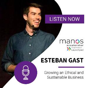 Growing an Ethical and Sustainable Business - Esteban Gast