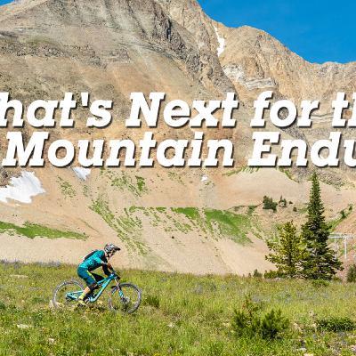 What's Next for the Big Mountain Enduro? Brandon Ontiveros Interview