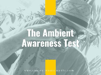 The Ambient Awareness Test (Episode 192)
