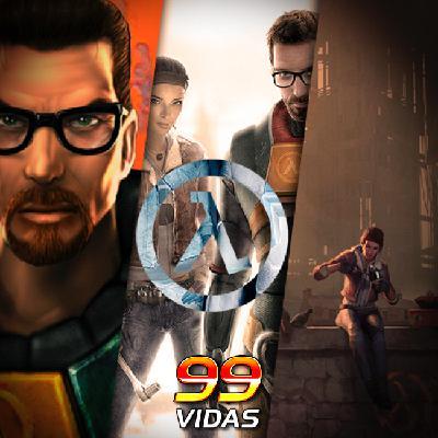 99Vidas 443 - Half-Life 1 e 2
