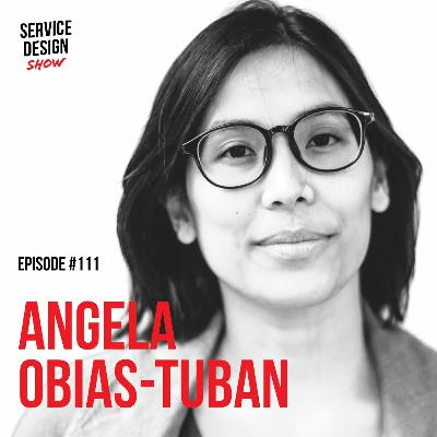 Getting people to embrace the design approach / Angela Obias-Tuban / Episode #111