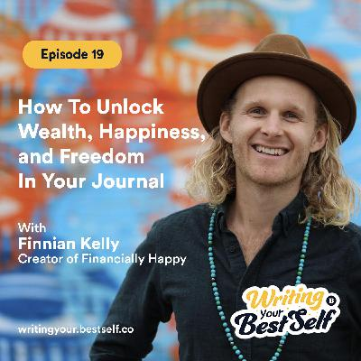 How To Unlock Wealth, Happiness, and Freedom In Your Journal