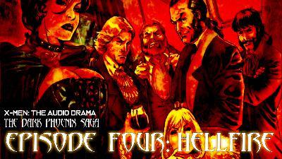 Dark Phoenix Saga Episode 4: Hellfire