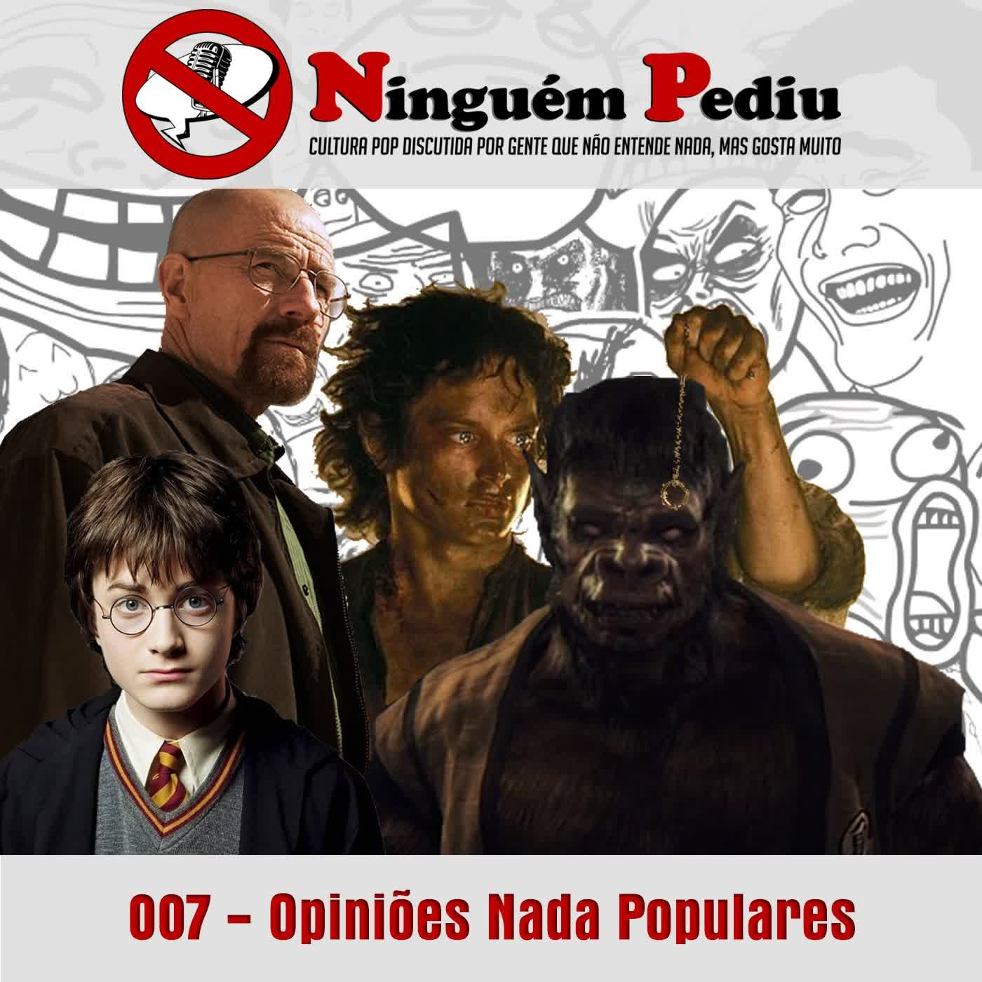 007 - Opiniões Nada Populares