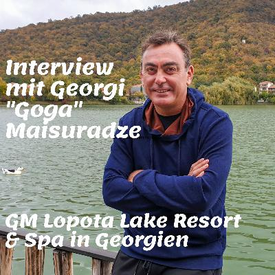 "Interview mit Georgi ""Goga"" Maisuradze, GM des Lopota Lake Resort & Spa in Georgien"
