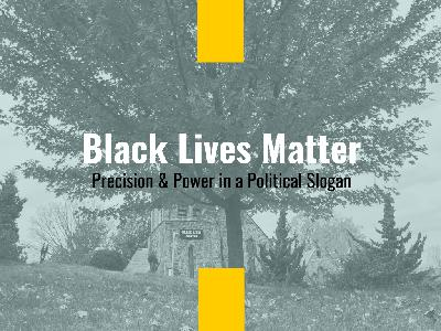 Why Black Lives Matter Is Such a Powerful Slogan (Episode 182)