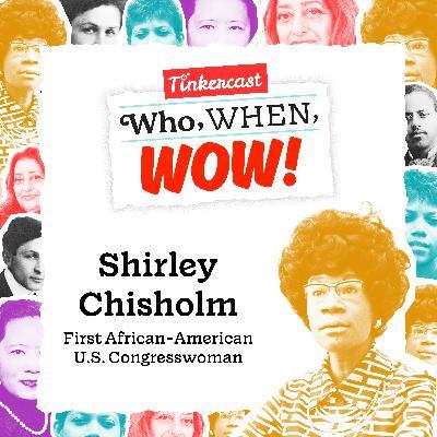Shirley Chisholm: U.S. Congresswoman
