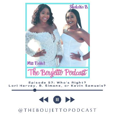 Episode 57: Who's Right? Lori Harvey, B. Simone, Or Kevin Samuels?