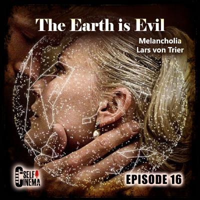 E16: Melancholia (2011) | ملانکولیا