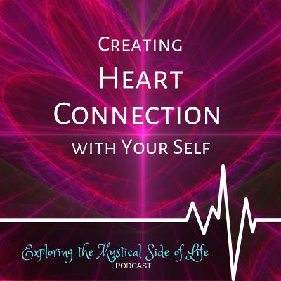Creating Heart Connection with Your Self