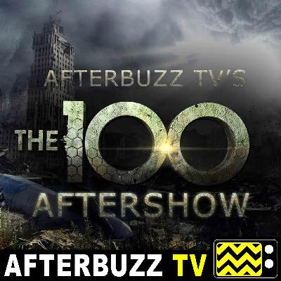 The 100 S:5 | The Warriors Will E:10 | AfterBuzz TV AfterShow