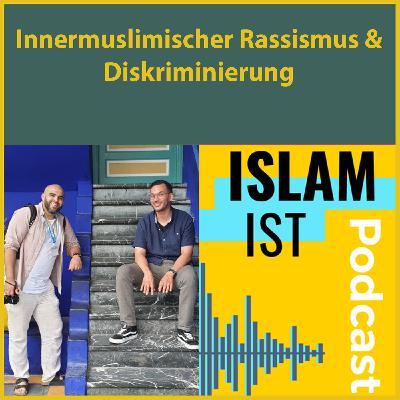 """Innermuslimischer Rassismus & Diskriminierung (ReUpload von """"Islam ist"""")"""