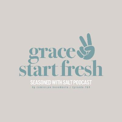 #64 Grace to Start Fresh