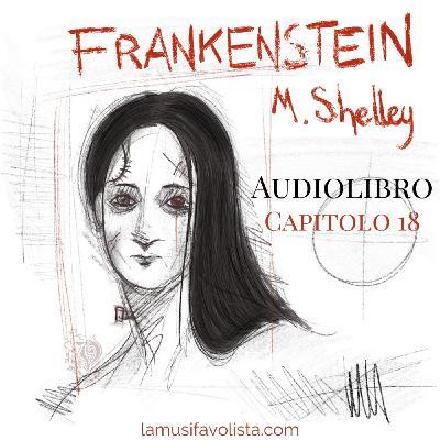 FRANKENSTEIN - M. Shelley ☆ Capitolo 18 ☆ Audiolibro ☆