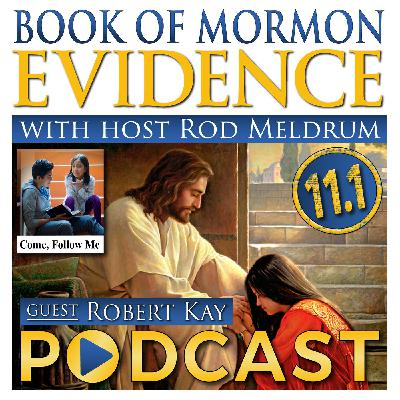 11.1 Come Follow Me (Jacob 1-4) Book of Mormon Evidence - Robert Kay