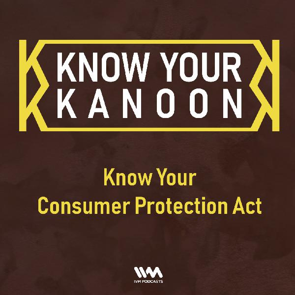 Ep. 19: Know Your Consumer Protection Act