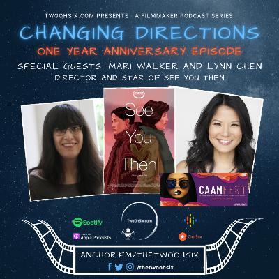 Changing Directions: Mari Walker & Lynn Chen - Director and Star of See You Then